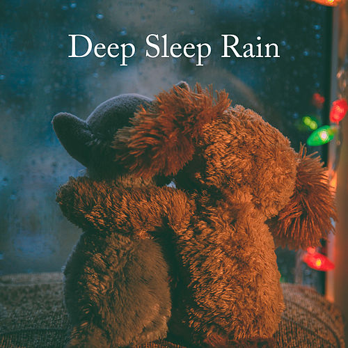 Deep Sleep Rain by Relaxing Rain Sounds