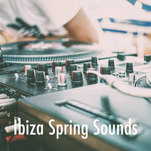 Ibiza Spring Sounds by Lounge Cafe