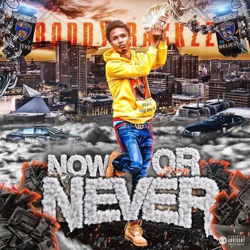 Now or Never von Roddy Rackzz