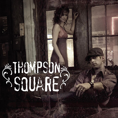 Thompson Square (2007) by Thompson Square