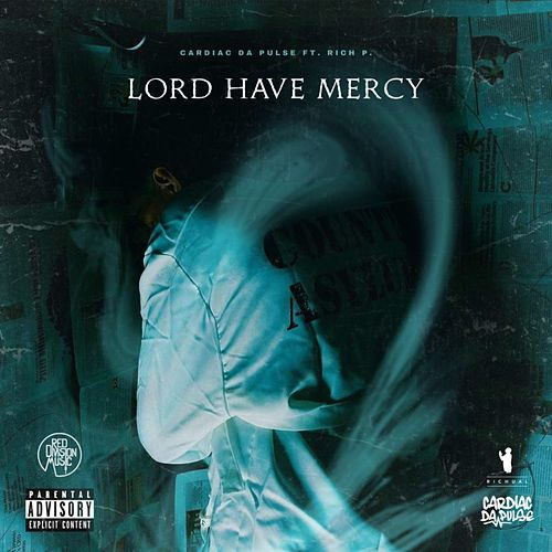 Lord Have Mercy by Cardiac Da Pulse