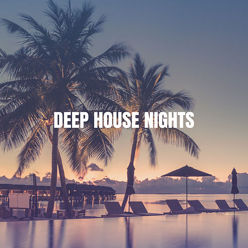 Deep House Nights von Chill Out