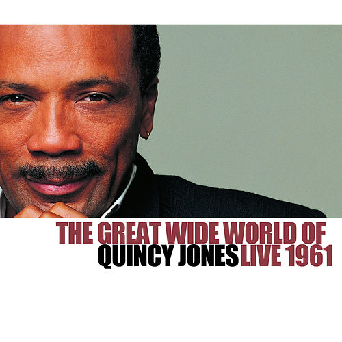 The Great Wide World Of Quincy Jones - Live 1961 de Quincy Jones
