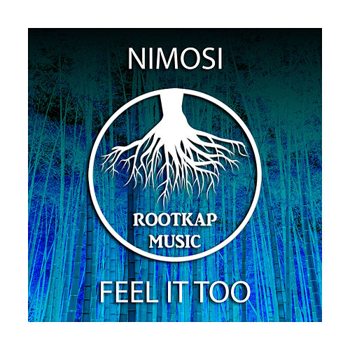 Feel It Too di Nimosi