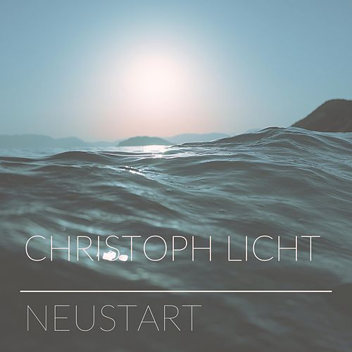 Neustart by Christoph Licht