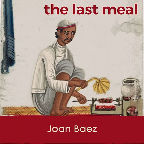 The last Meal von Joan Baez