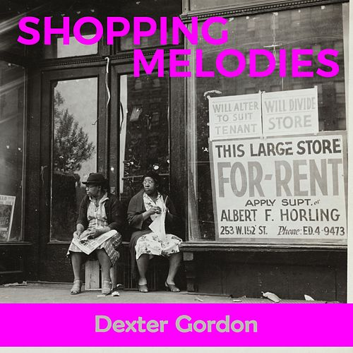 Shopping Melodies von Dexter Gordon