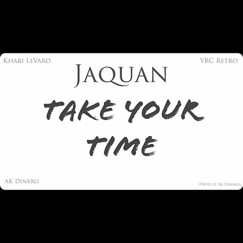 Take Your Time von Jaquan