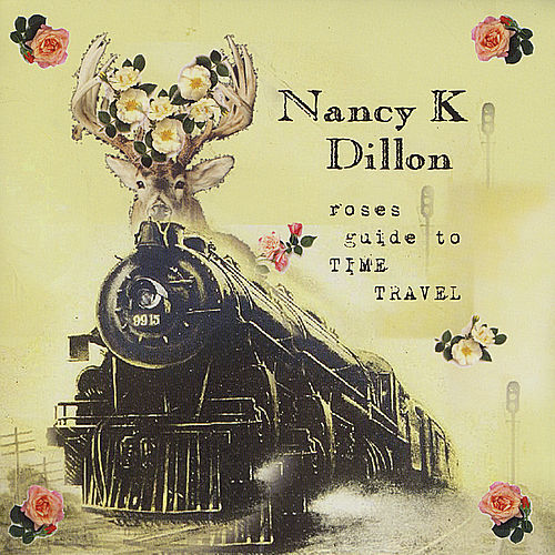 Roses Guide To Time Travel by Nancy K. Dillon