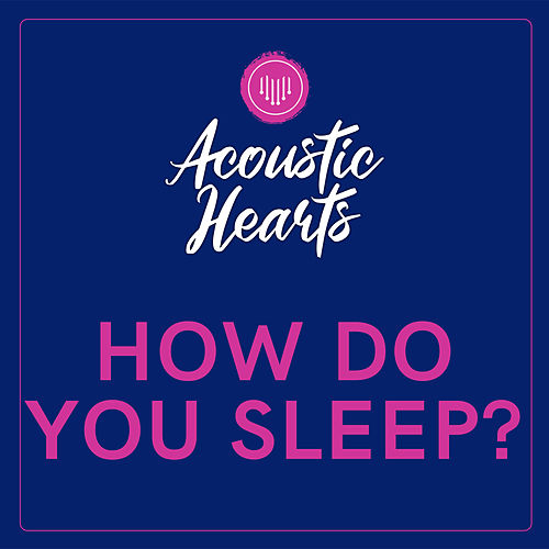 How Do You Sleep? von Acoustic Hearts