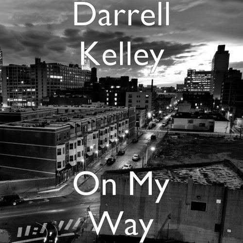 On My Way by Darrell Kelley