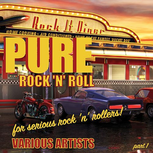 Pure Rock 'n' Roll for Serious Rock 'n' Rollers! Part 1 von Various Artists
