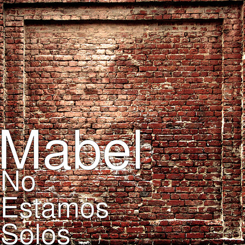 No Estamos Solos by Mabel