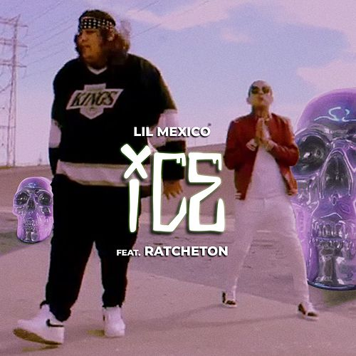 ICE (feat. Ratcheton) by Lil Mexico