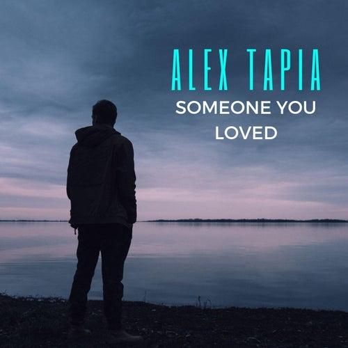 Someone You Loved de Alex Tapia