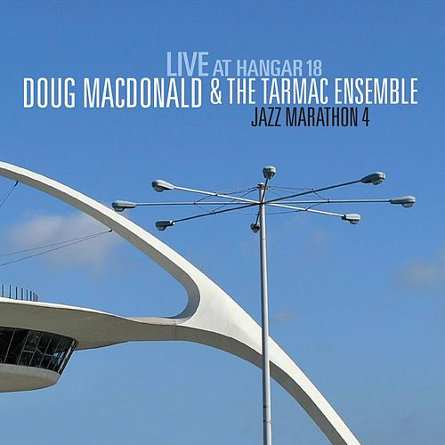 Jazz Marathon 4: Live at Hangar 18 de Doug MacDonald