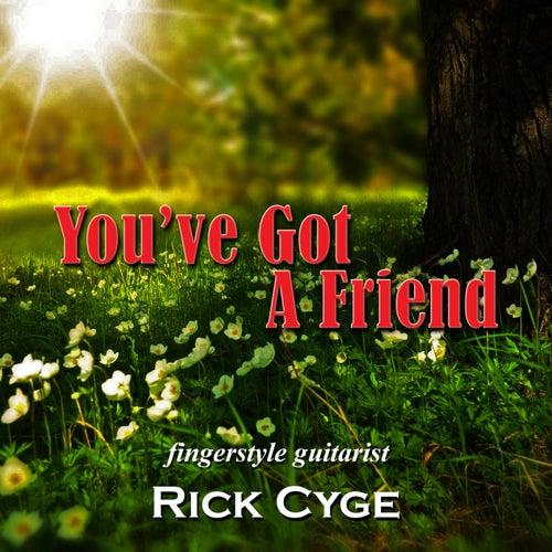 You've Got a Friend van Rick Cyge