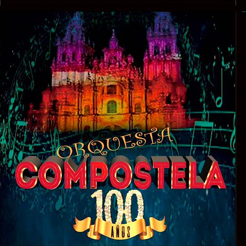 100 Años de Orquesta Compostela