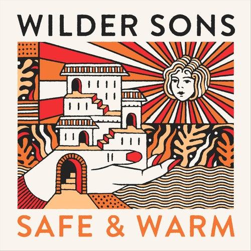 Safe & Warm by Wilder Sons