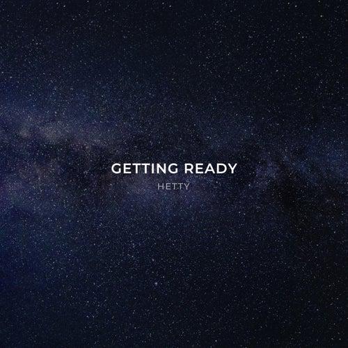 Getting Ready by Hetty