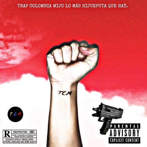 Trap Colombia Mijo Los Mas Hijueputa Que Hay by Various Artists