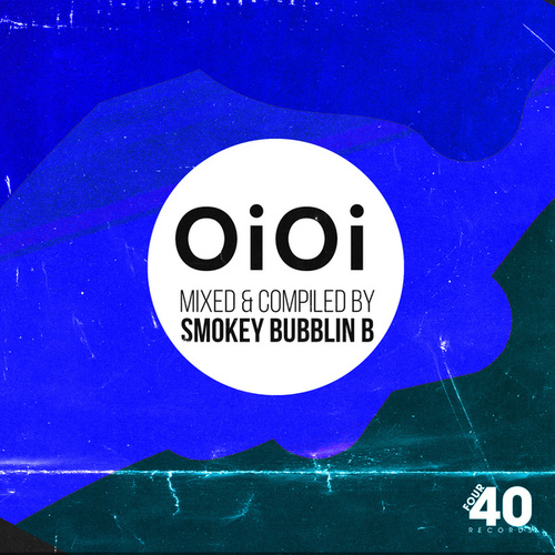 Oi Oi (Mixed & Compiled By Smokey Bubblin B) de Various Artists