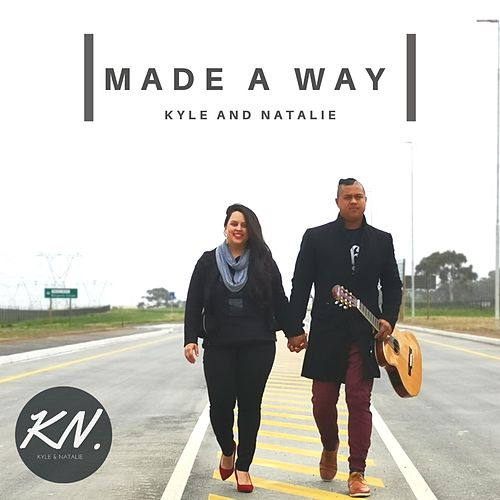 Made a Way von Kyle & Natalie