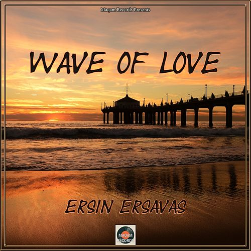 Wave of Love by Ersin Ersavas
