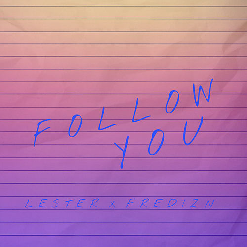Follow You (Demo) by Lester