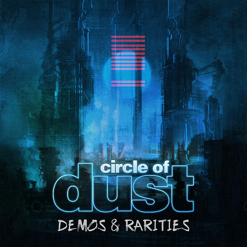 Circle of Dust (Demos & Rarities) de Circle of Dust
