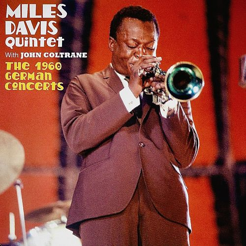 The 1960 German Concerts (Live, Remastered) by Miles Davis