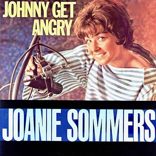 Johnny Get Angry (Remastered) by Joanie Sommers