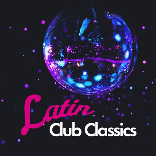Latin Club Classics von Various Artists