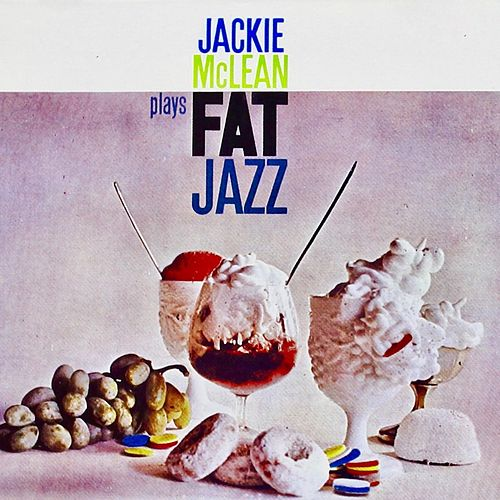 Fat Jazz (Remastered) by Jackie McLean