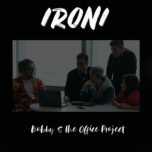 Ironi by Bobby