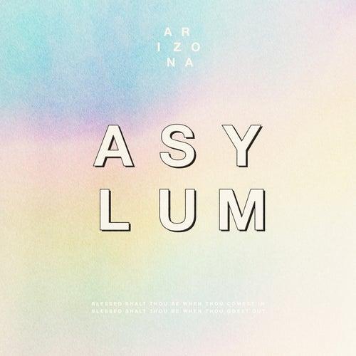 ASYLUM by A R I Z O N A