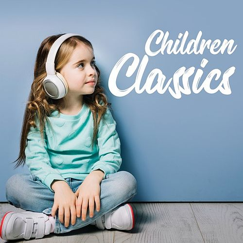 Children Classics by Various Artists