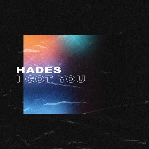 I Got You de Hades
