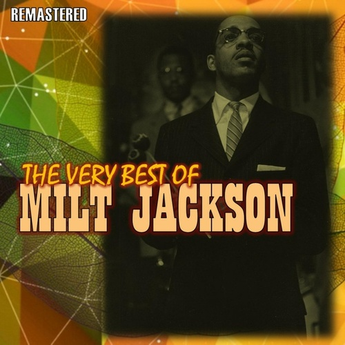 The Very Best of Milt Jackson by Milt Jackson