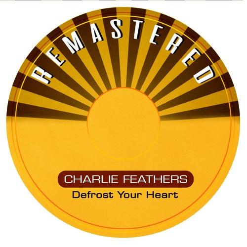 Defrost Your Heart de Charlie Feathers