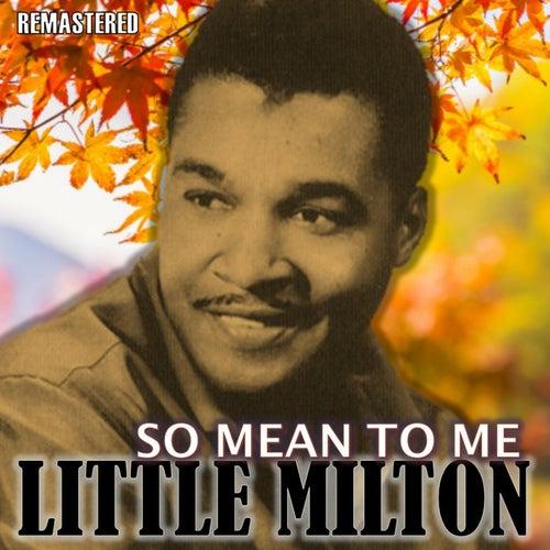 So Mean to Me de Little Milton