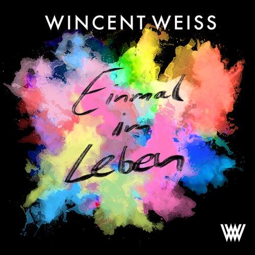 Einmal im Leben von Wincent Weiss