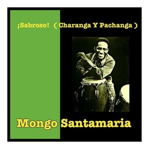 Sabroso! (Charanga y Pachanga) by Mongo Santamaria