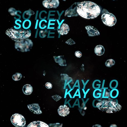 so icey (Freestyle) by Kay Glo