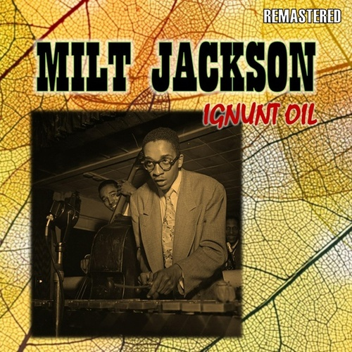 Ignunt Oil by Milt Jackson
