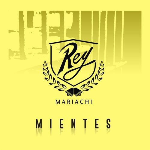 Mientes von Mariachi Rey