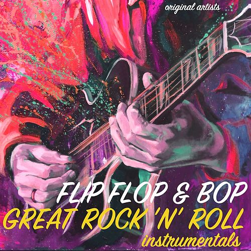 Flip Flop & Bop - Great Rock 'n' Roll Instrumentals de Various Artists