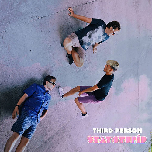 Stay Stupid by Third Person