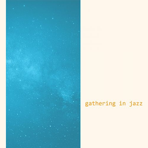 Stardust by Gathering in Jazz