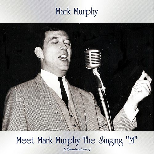 Meet Mark Murphy The Singing